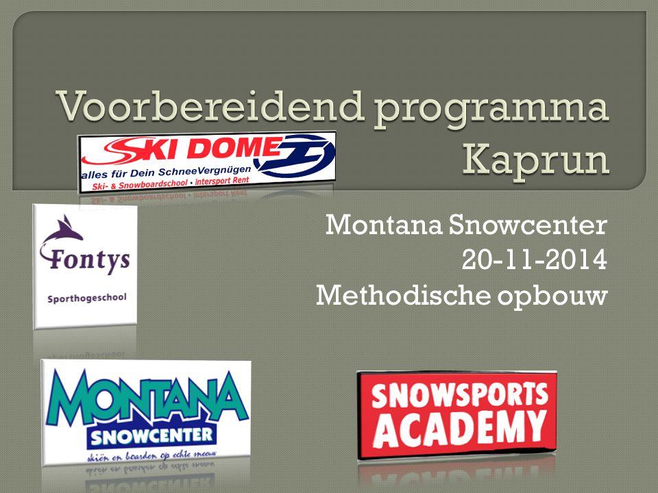 Montana Snowcenter 20-11-2014 Methodische opbouw