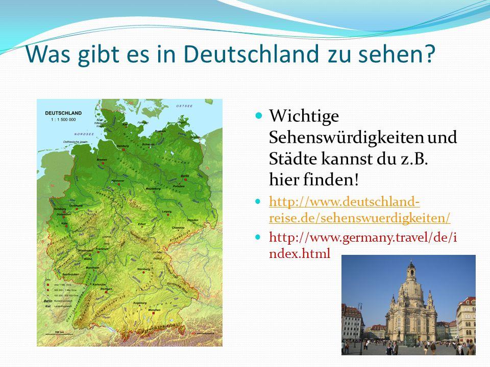 Was gibt es in Deutschland zu sehen? Wichtige Sehenswürdigkeiten und Städte kannst du z.B. hier finden! http://www.deutschland- reise.de/sehenswuerdig