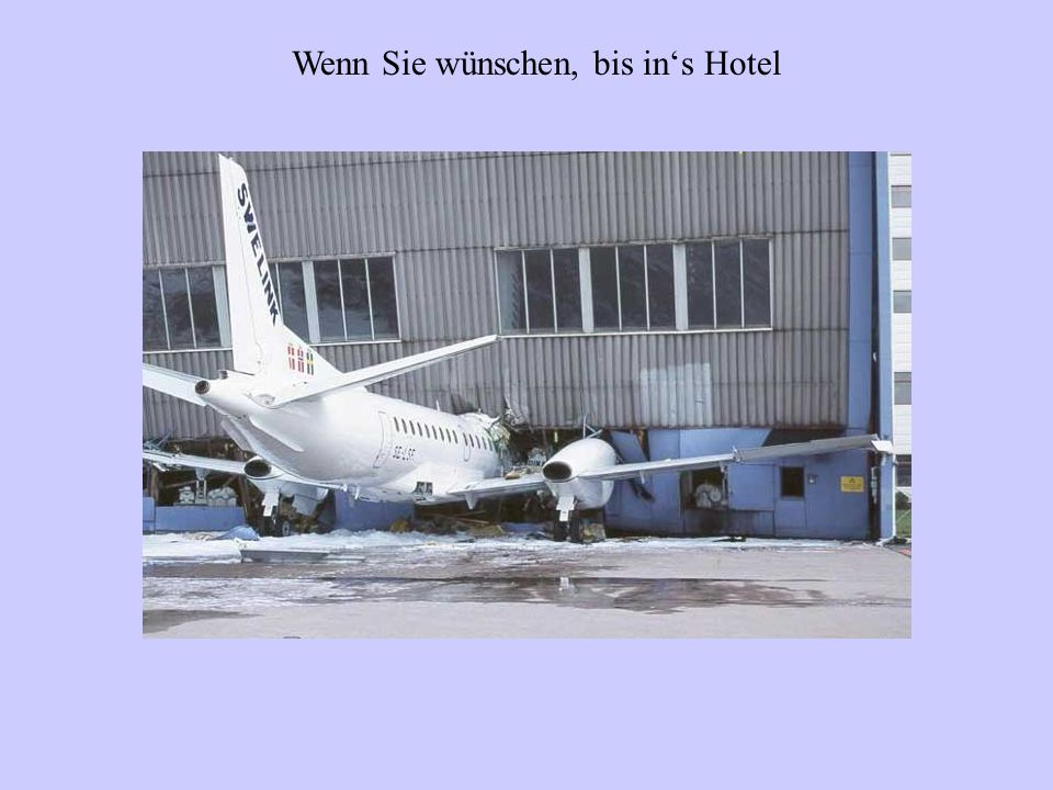 ...und unsere erfahrenen Piloten bringen Sie sicher an's Ziel!