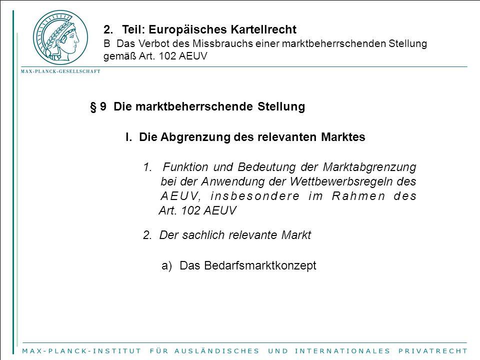 2.Teil: Europäisches Kartellrecht B Das Verbot des Missbrauchs einer marktbeherrschenden Stellung gemäß Art. 102 AEUV § 9 Die marktbeherrschende Stell