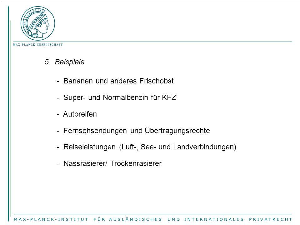 5. Beispiele - Super- und Normalbenzin für KFZ - Autoreifen - Fernsehsendungen und Übertragungsrechte - Reiseleistungen (Luft-, See- und Landverbindun