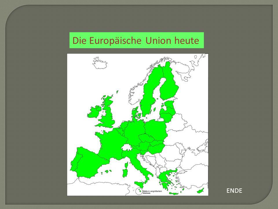 Die Europäische Union heute ENDE