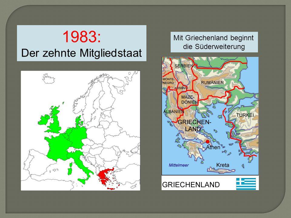1983: Der zehnte Mitgliedstaat Mit Griechenland beginnt die Süderweiterung