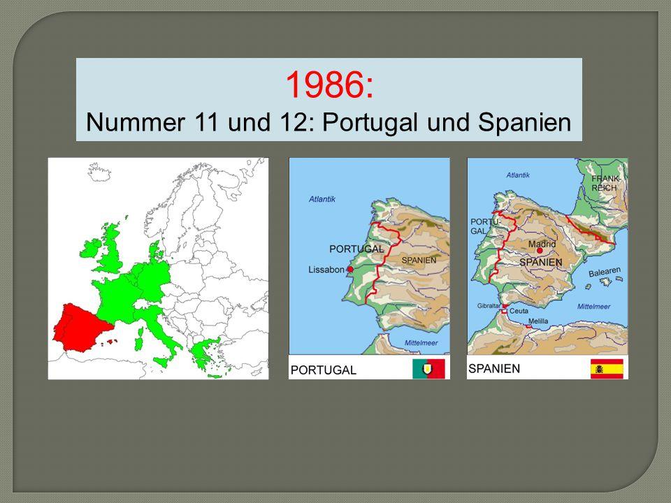 1986: Nummer 11 und 12: Portugal und Spanien