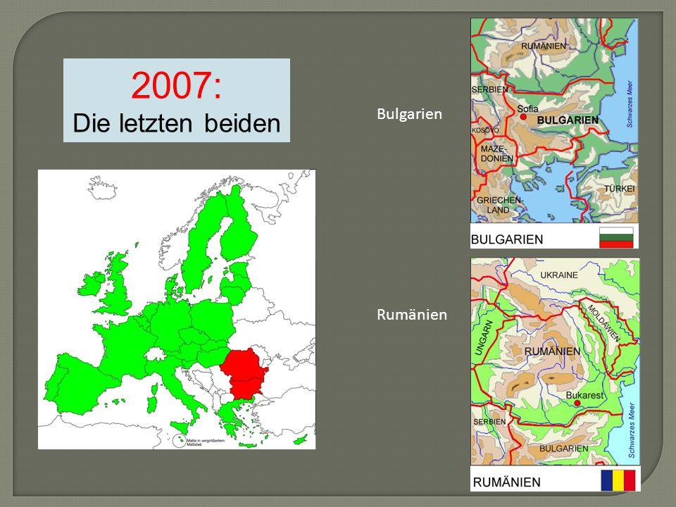 2007: Die letzten beiden Bulgarien Rumänien