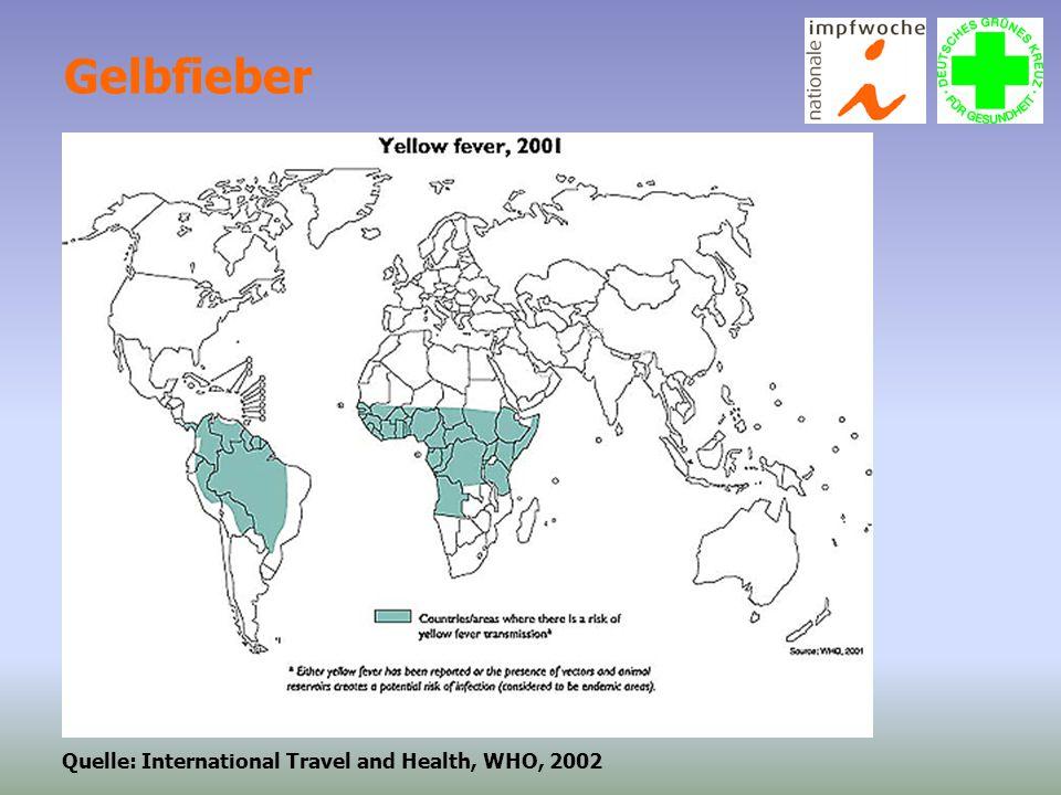 Gelbfieber Quelle: International Travel and Health, WHO, 2002