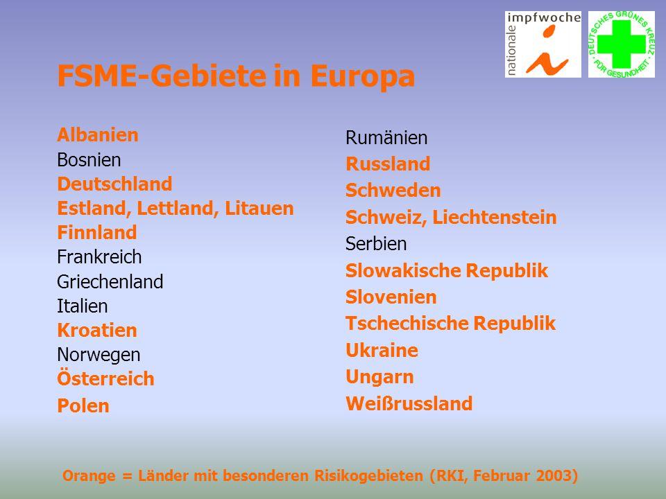 FSME-Gebiete in Europa Albanien Bosnien Deutschland Estland, Lettland, Litauen Finnland Frankreich Griechenland Italien Kroatien Norwegen Österreich P
