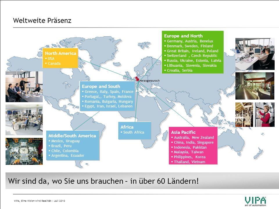 VIPA, Eine Vision wird Realität | Juli 2010 Weltweite Präsenz North America  USA  Canada Wir sind da, wo Sie uns brauchen – in über 60 Ländern.