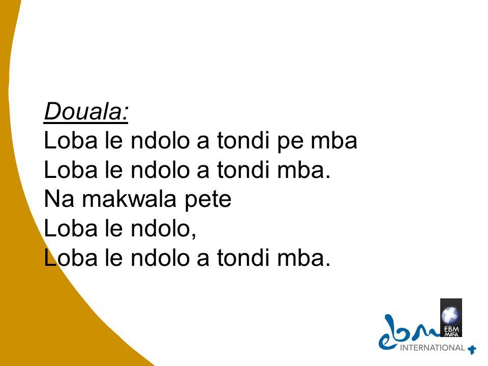 Douala: Loba le ndolo a tondi pe mba Loba le ndolo a tondi mba.