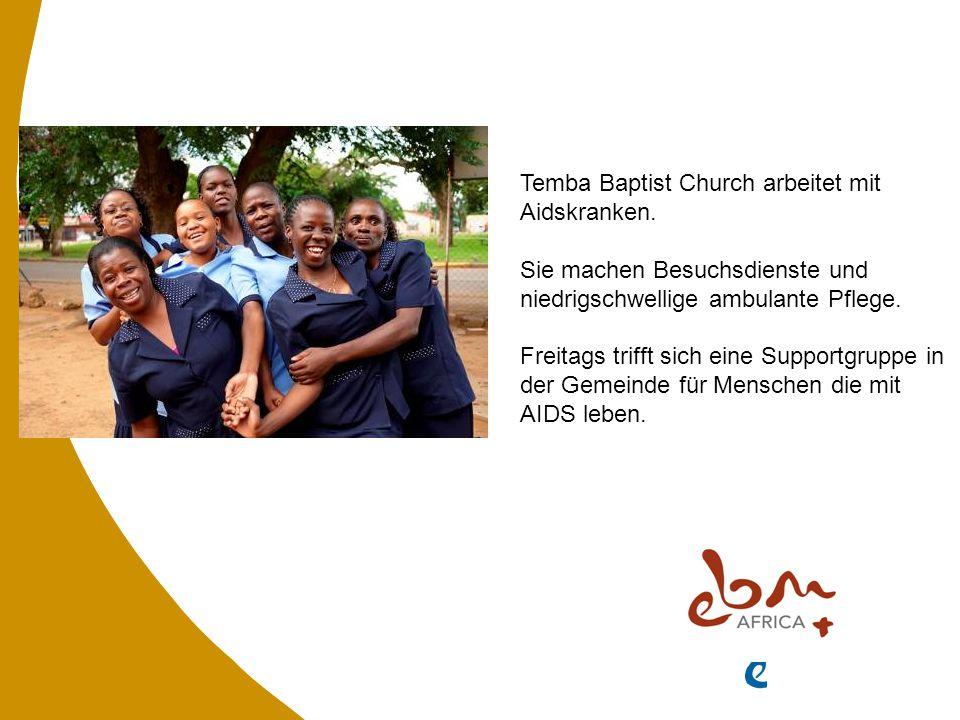 Temba Baptist Church arbeitet mit Aidskranken.
