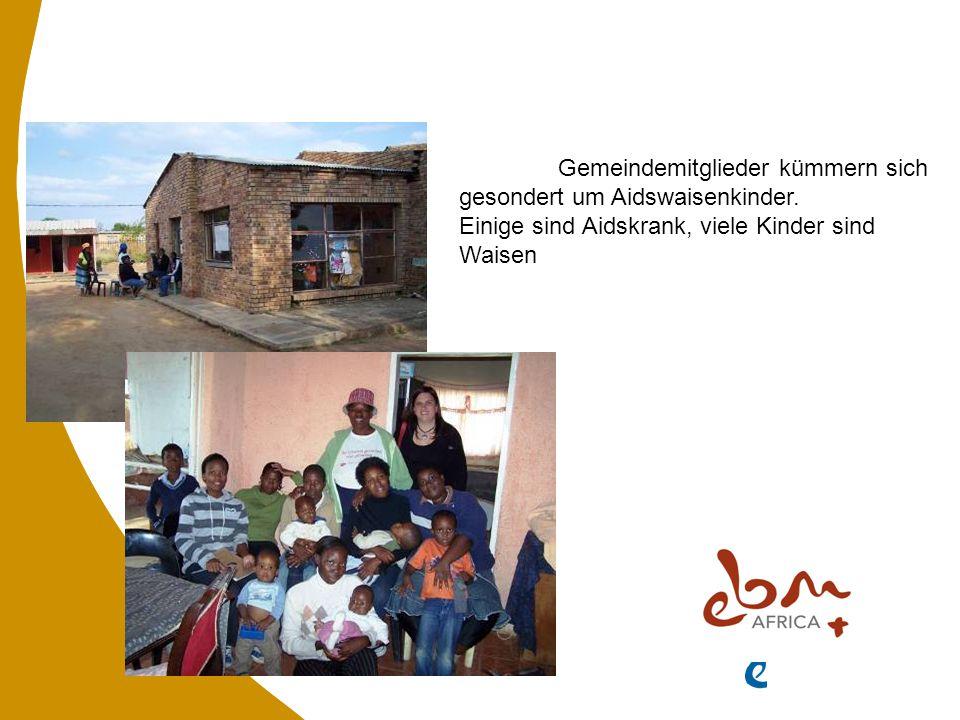 Einzelne Gemeindemitglieder kümmern sich gesondert um Aidswaisenkinder.