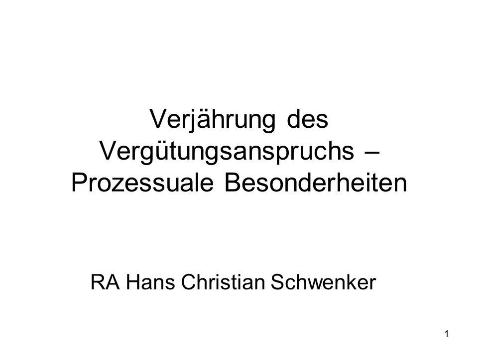 1 Verjährung des Vergütungsanspruchs – Prozessuale Besonderheiten RA Hans Christian Schwenker