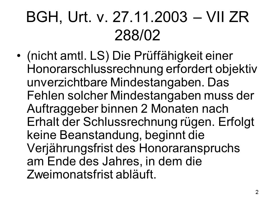 2 BGH, Urt. v. 27.11.2003 – VII ZR 288/02 (nicht amtl.