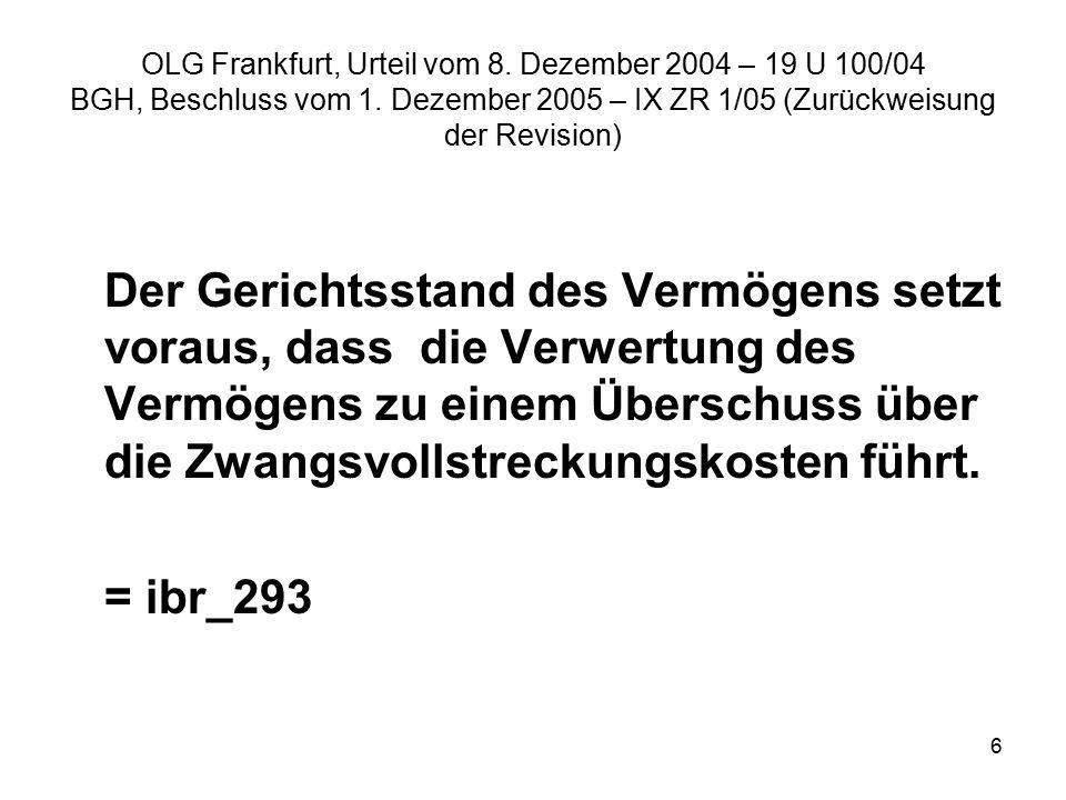 6 OLG Frankfurt, Urteil vom 8. Dezember 2004 – 19 U 100/04 BGH, Beschluss vom 1.