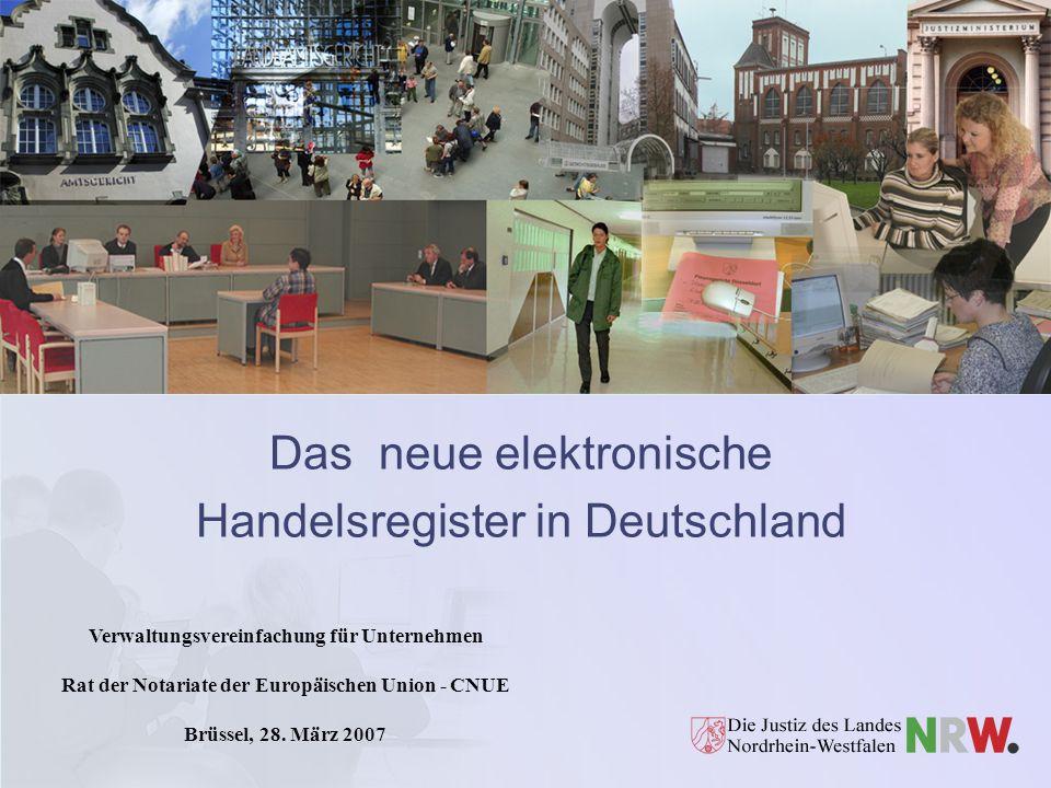 Das neue elektronische Handelsregister in Deutschland Das neue elektronische Handelsregister in Deutschland Verwaltungsvereinfachung für Unternehmen R