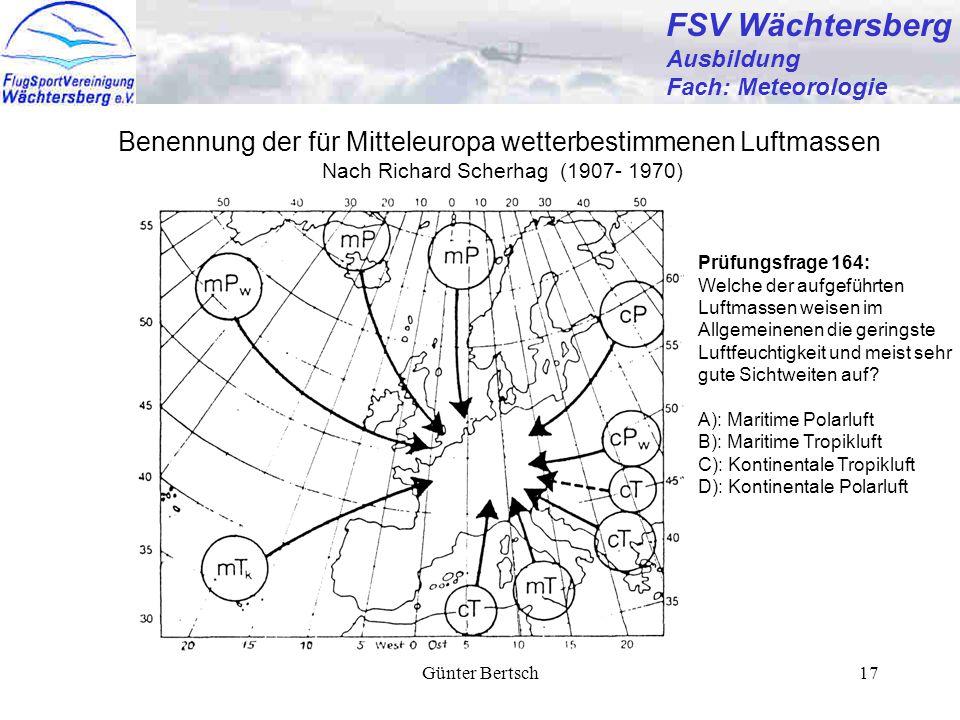 Günter Bertsch17 FSV Wächtersberg Ausbildung Fach: Meteorologie Benennung der für Mitteleuropa wetterbestimmenen Luftmassen Nach Richard Scherhag (190