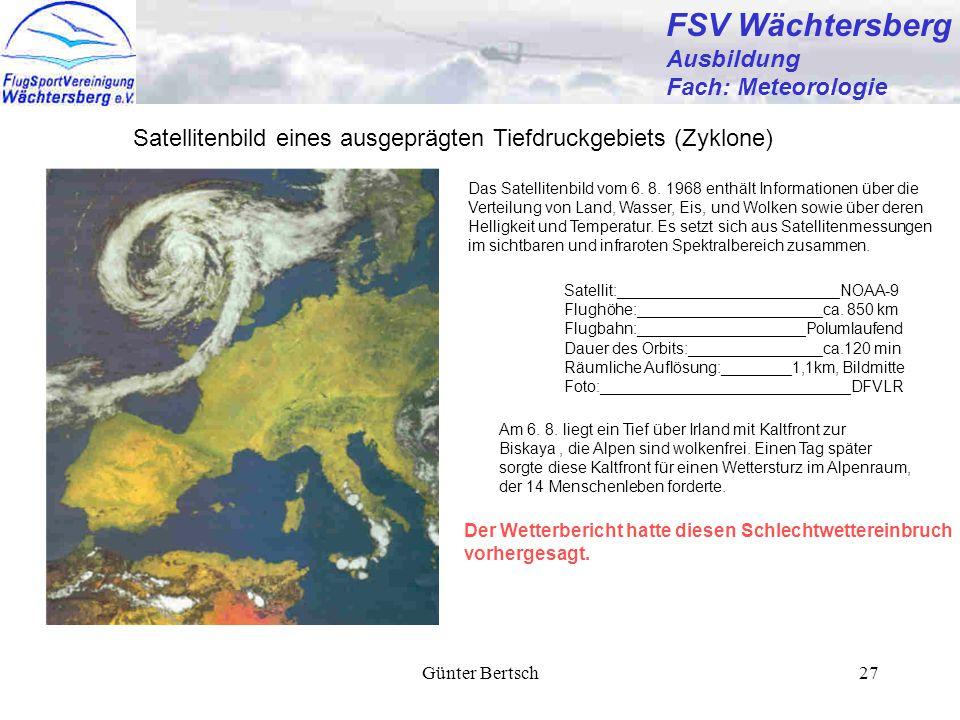 Günter Bertsch27 FSV Wächtersberg Ausbildung Fach: Meteorologie Am 6. 8. liegt ein Tief über Irland mit Kaltfront zur Biskaya, die Alpen sind wolkenfr