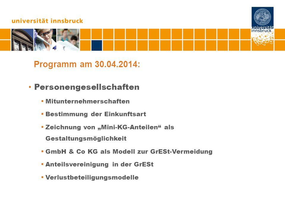 """Programm am 30.04.2014: Personengesellschaften  Mitunternehmerschaften  Bestimmung der Einkunftsart  Zeichnung von """"Mini-KG-Anteilen"""" als Gestaltun"""