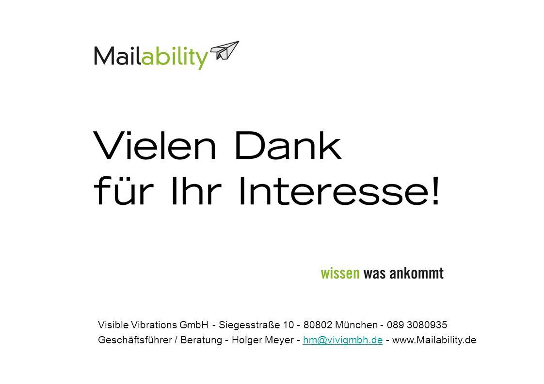 Visible Vibrations GmbH - Siegesstraße 10 - 80802 München - 089 3080935 Geschäftsführer / Beratung - Holger Meyer - hm@vivigmbh.de - www.Mailability.d