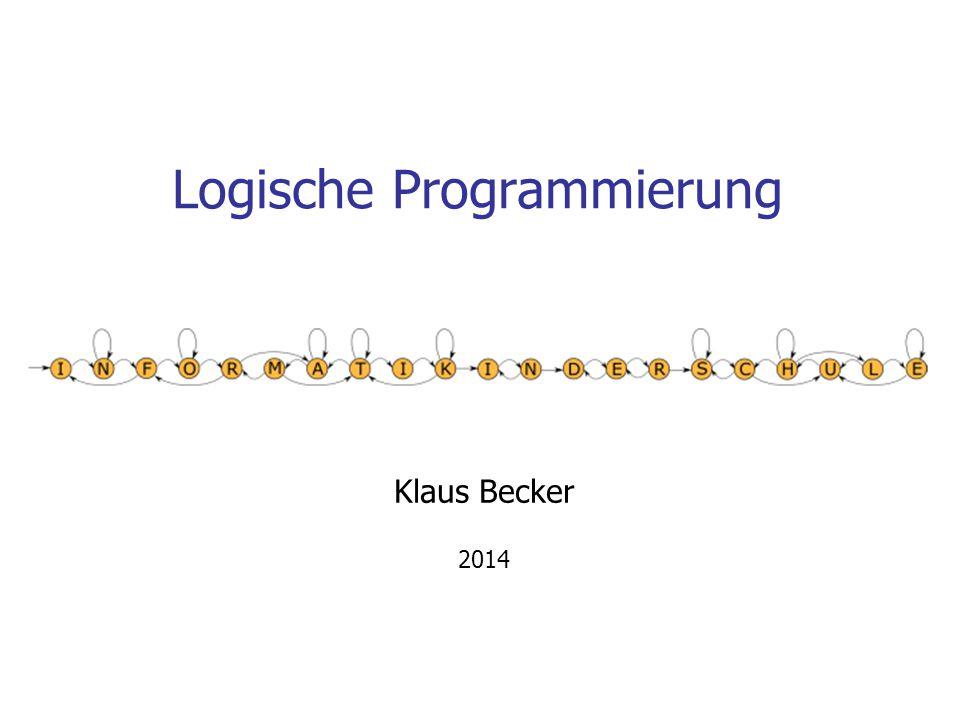 Logische Programmierung Klaus Becker 2014