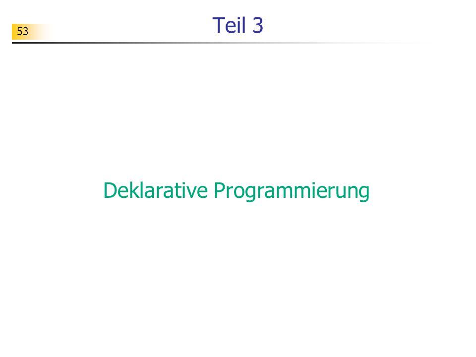 53 Teil 3 Deklarative Programmierung