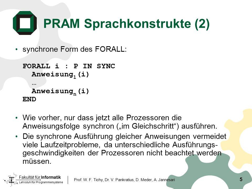 Lehrstuhl für Programmiersysteme Fakultät für Informatik 5 Prof. W. F. Tichy, Dr. V. Pankratius, D. Meder, A. Jannesari PRAM Sprachkonstrukte (2) sync