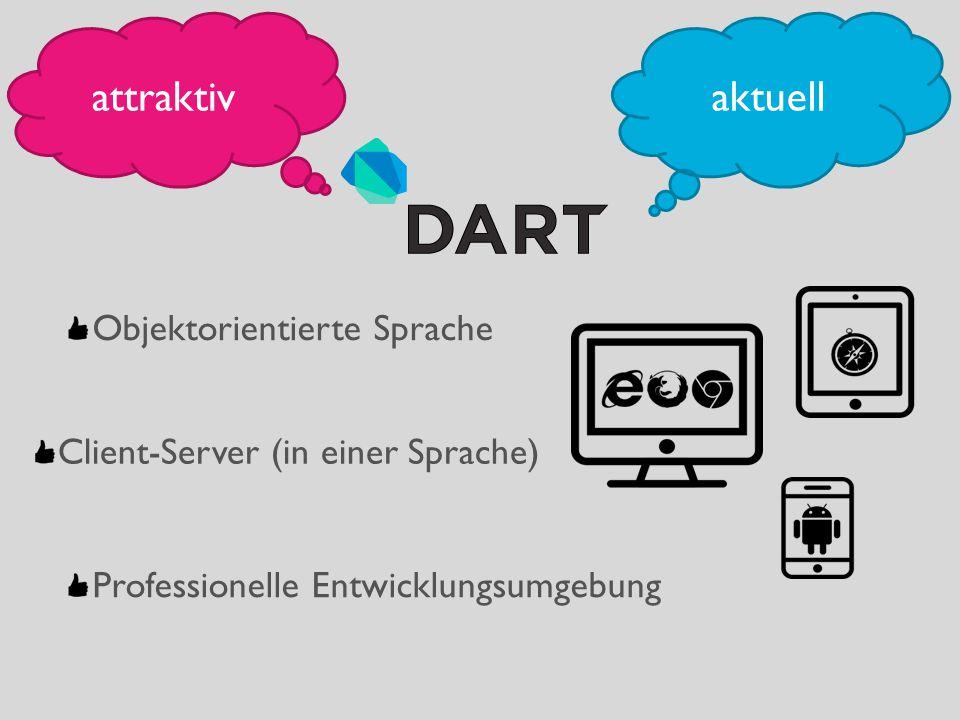 attraktivaktuell Objektorientierte Sprache Client-Server (in einer Sprache) Professionelle Entwicklungsumgebung