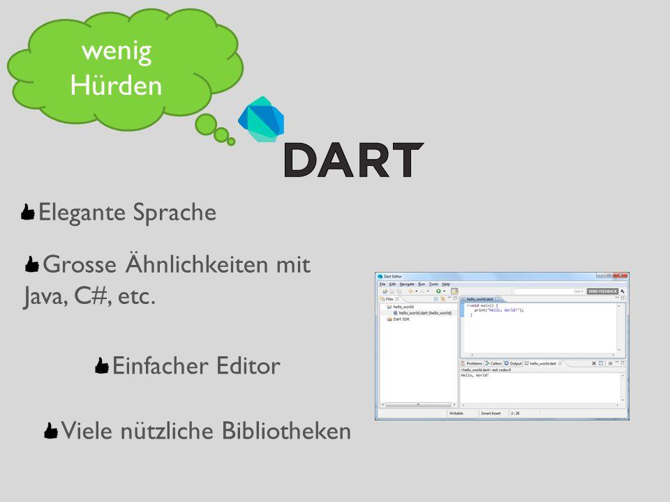 Einfacher Editor Grosse Ähnlichkeiten mit Java, C#, etc. wenig Hürden Viele nützliche Bibliotheken Elegante Sprache
