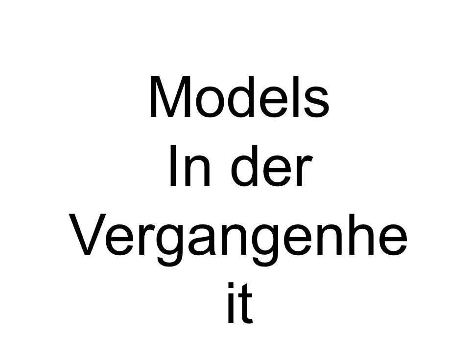 Models In der Vergangenhe it