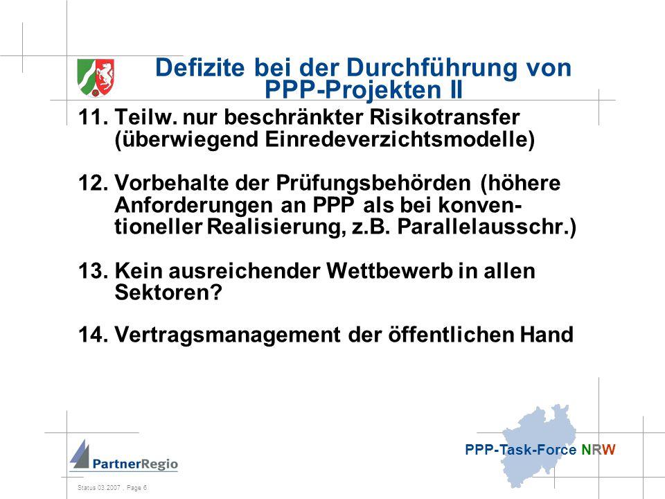 Status 03.2007, Page 6 PPP-Task-Force NRW Defizite bei der Durchführung von PPP-Projekten II 11.
