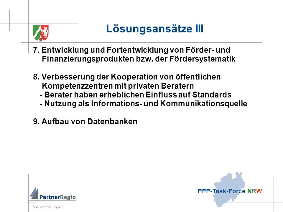 Status 03.2007, Page 9 PPP-Task-Force NRW Lösungsansätze III 7.