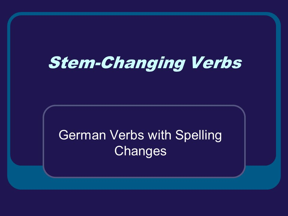 e > i Let's practice conjugating one of these stem-changing.