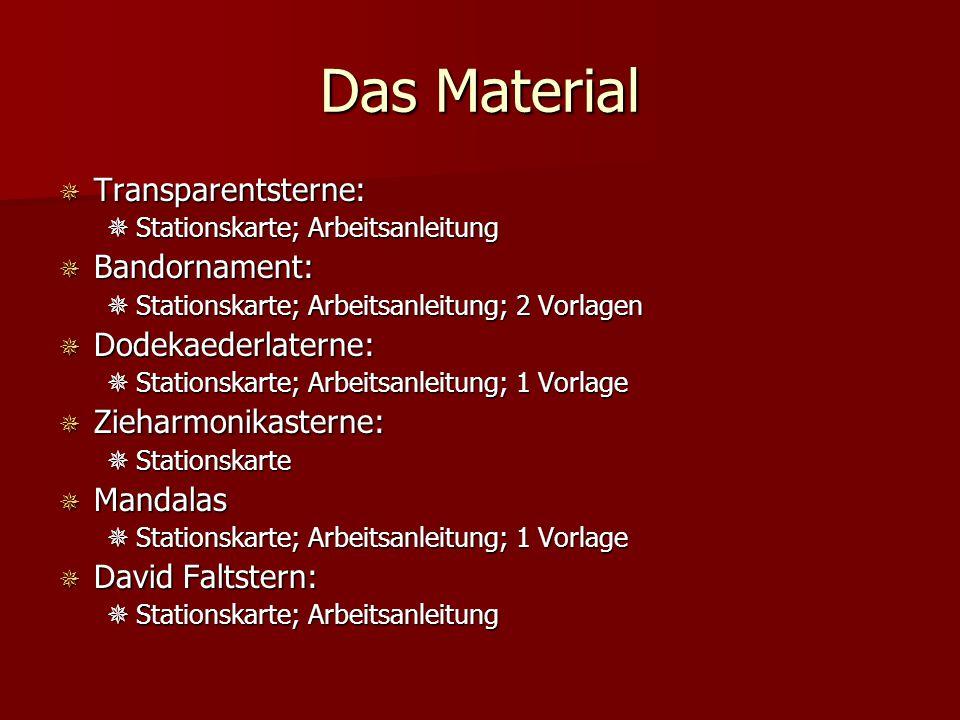 Das Material  Transparentsterne:  Stationskarte; Arbeitsanleitung  Bandornament:  Stationskarte; Arbeitsanleitung; 2 Vorlagen  Dodekaederlaterne: