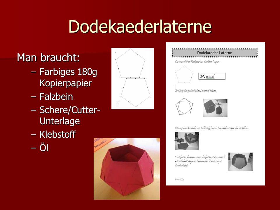 Dodekaederlaterne Man braucht: –Farbiges 180g Kopierpapier –Falzbein –Schere/Cutter- Unterlage –Klebstoff –Öl