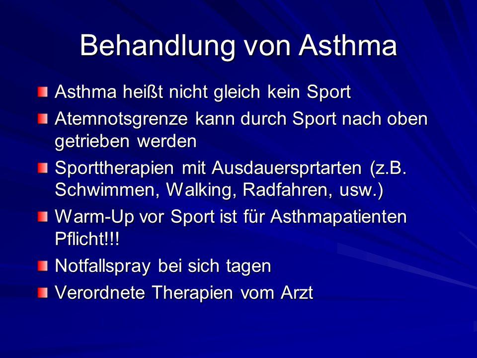Behandlung von Asthma Asthma heißt nicht gleich kein Sport Atemnotsgrenze kann durch Sport nach oben getrieben werden Sporttherapien mit Ausdauersprtarten (z.B.