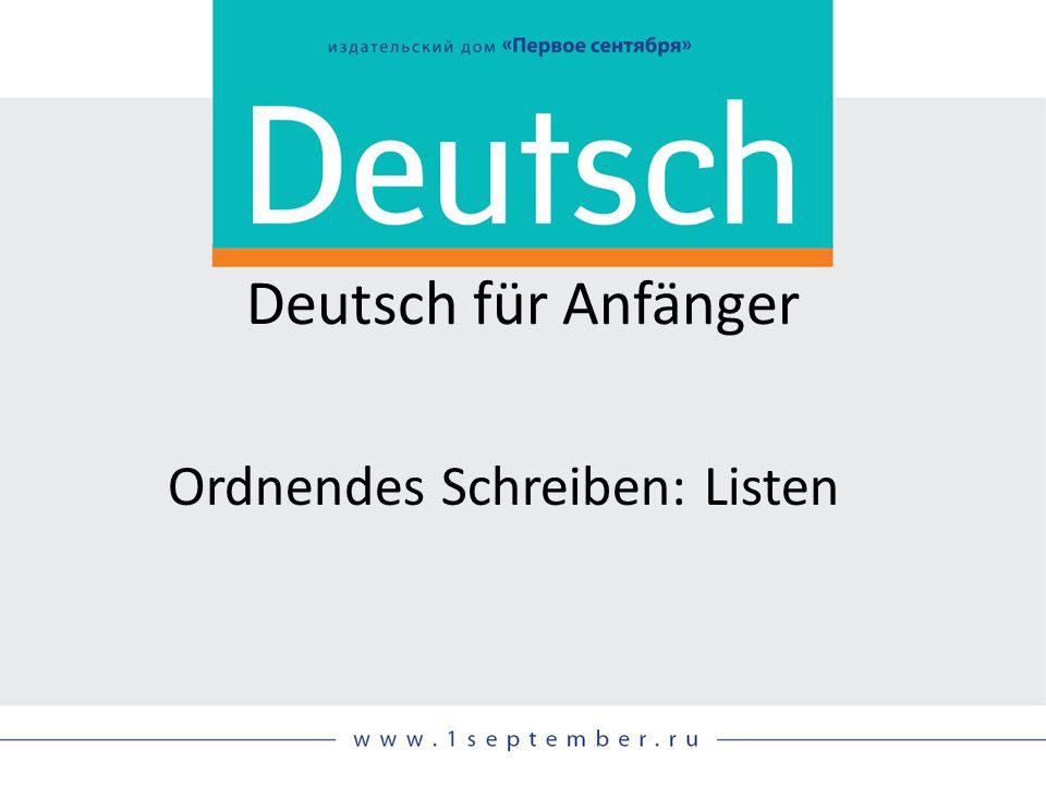 Deutsch für Anfänger Ordnendes Schreiben: Listen