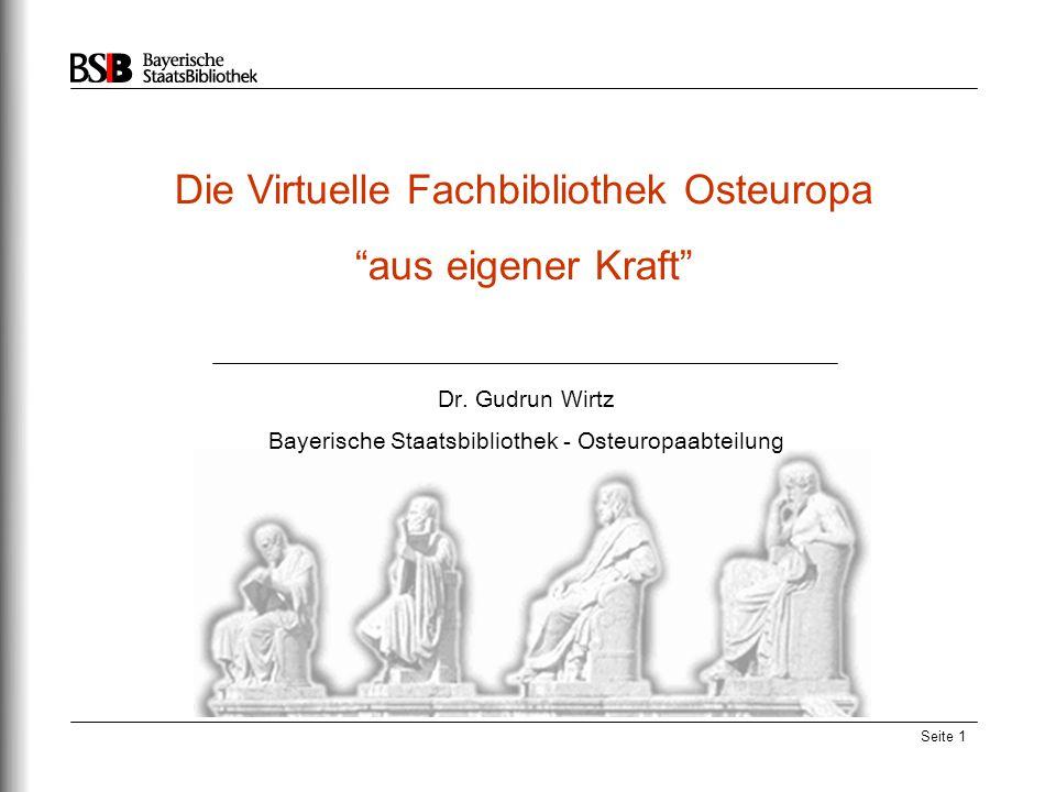 Seite 1 Die Virtuelle Fachbibliothek Osteuropa aus eigener Kraft Dr.