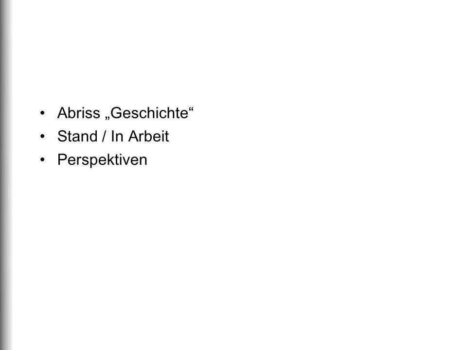 """Abriss """"Geschichte Stand / In Arbeit Perspektiven"""