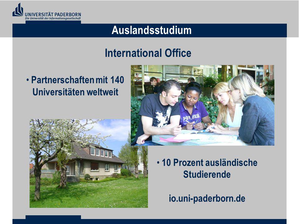 Auslandsstudium International Office 10 Prozent ausländische Studierende io.uni-paderborn.de Partnerschaften mit 140 Universitäten weltweit