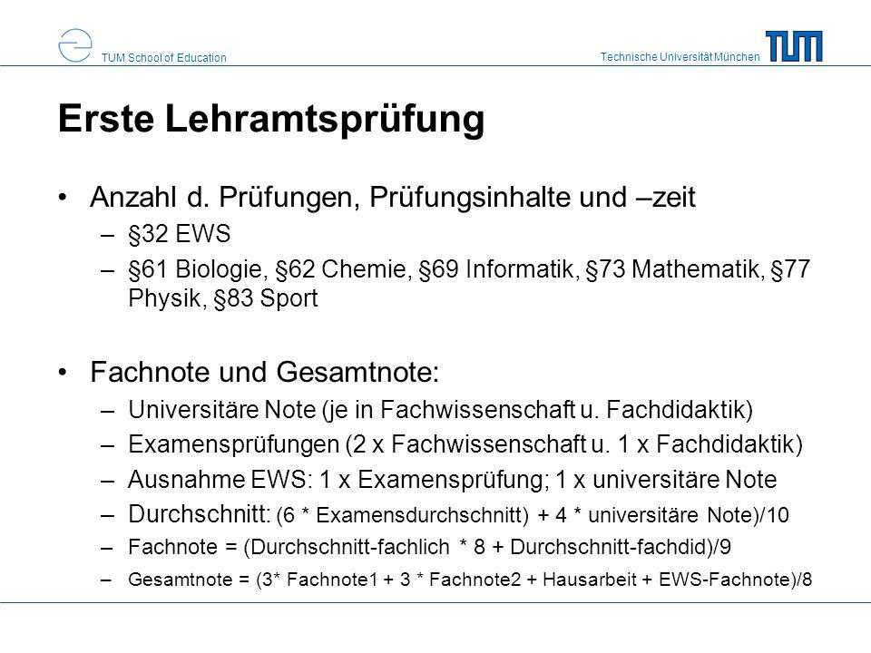 Technische Universität München TUM School of Education Erste Lehramtsprüfung Anzahl d. Prüfungen, Prüfungsinhalte und –zeit –§32 EWS –§61 Biologie, §6