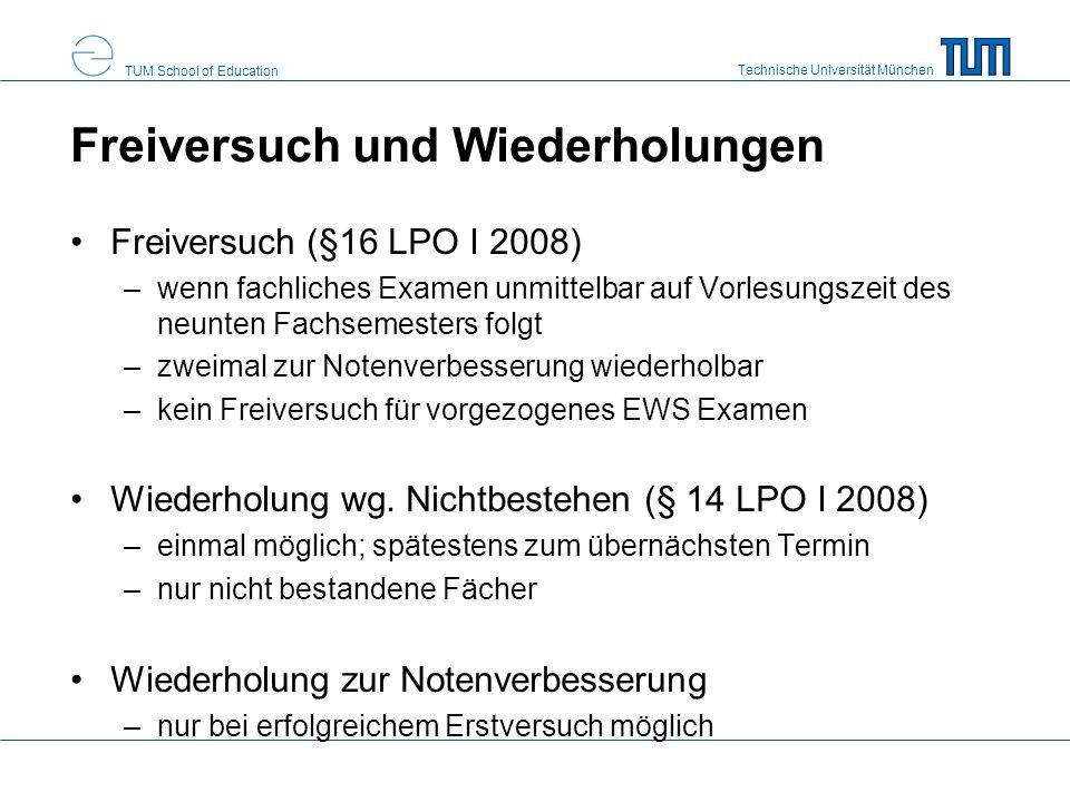 Technische Universität München TUM School of Education Freiversuch und Wiederholungen Freiversuch (§16 LPO I 2008) –wenn fachliches Examen unmittelbar