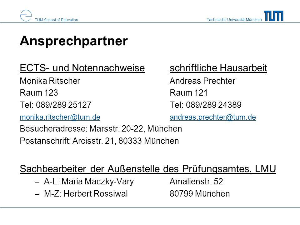 Technische Universität München TUM School of Education Ansprechpartner ECTS- und Notennachweiseschriftliche Hausarbeit Monika RitscherAndreas Prechter