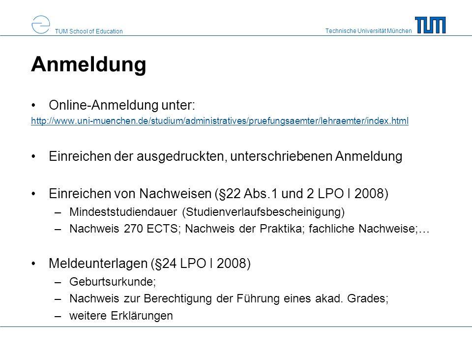 Technische Universität München TUM School of Education Anmeldung Online-Anmeldung unter: http://www.uni-muenchen.de/studium/administratives/pruefungsa