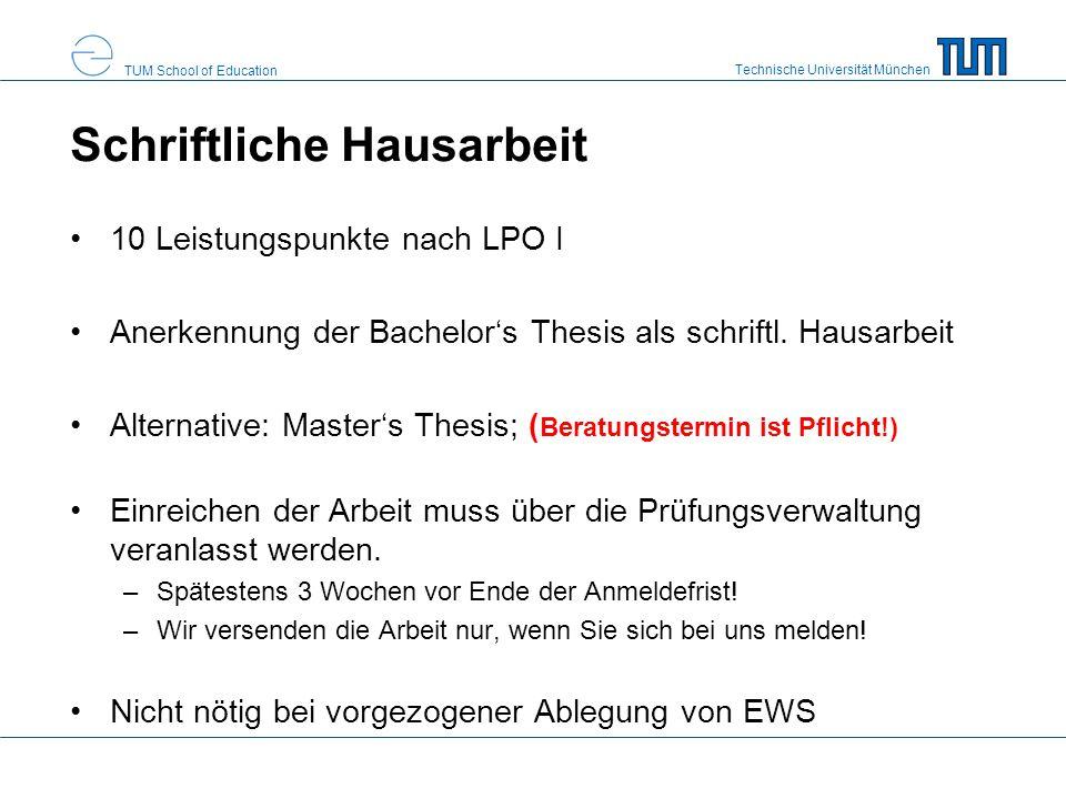 Technische Universität München TUM School of Education Schriftliche Hausarbeit 10 Leistungspunkte nach LPO I Anerkennung der Bachelor's Thesis als sch