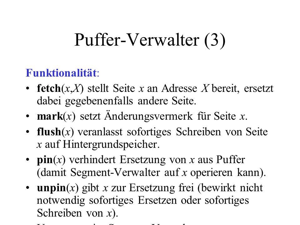 Puffer-Verwalter (3) Funktionalität: fetch(x,X) stellt Seite x an Adresse X bereit, ersetzt dabei gegebenenfalls andere Seite.