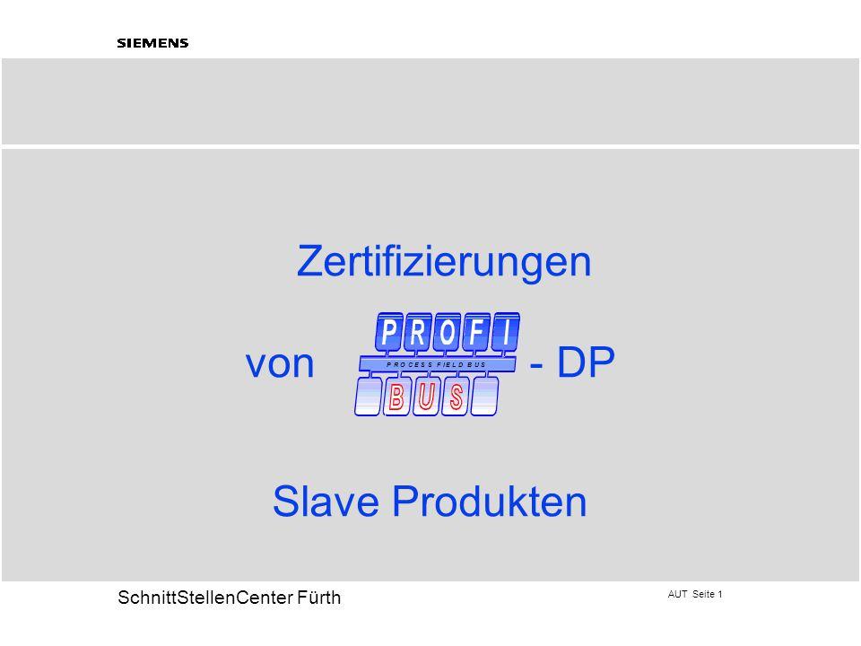 AUT Seite 1 20 SchnittStellenCenter Fürth Zertifizierungen von - DP Slave Produkten