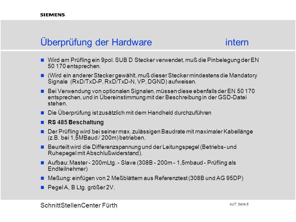 AUT Seite 5 20 SchnittStellenCenter Fürth Überprüfung der Hardwareintern Wird am Prüfling ein 9pol. SUB D Stecker verwendet, muß die Pinbelegung der E