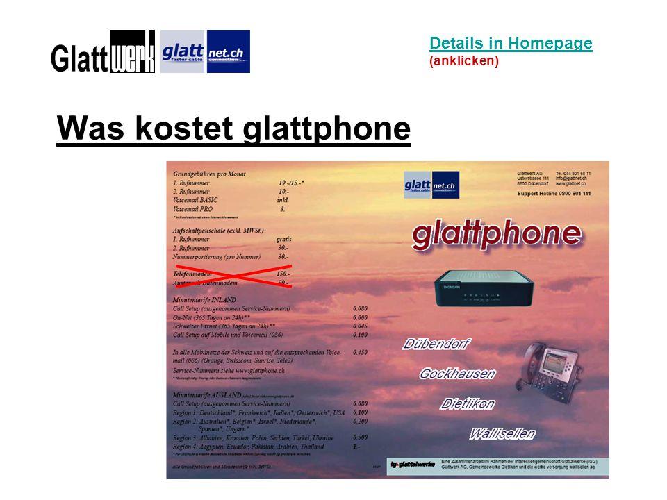 Was kostet glattphone Details in Homepage Details in Homepage (anklicken)