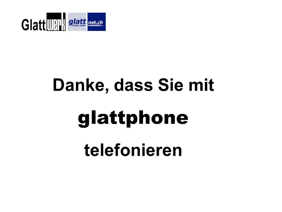 Danke, dass Sie mit glattphone telefonieren