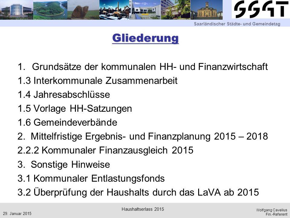 Saarländischer Städte- und Gemeindetag Wolfgang Cavelius Fin.-Referent Gliederung 1.Grundsätze der kommunalen HH- und Finanzwirtschaft 1.3 Interkommun